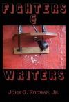 Fighters & Writers - John G. Rodwan Jr.