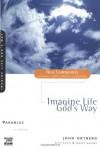 Imagine Life God's Way: Parables - John Ortberg, Kevin G. Harney, Sherry Harney