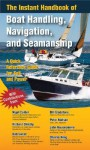 The Instant Handbook of Boat Handling, Navigation, and Seamanship: A Quick-Reference Guide for Sail and Power - Nigel Calder, John Rousmaniere, Bill Gladstone