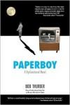 Paperboy: A Dysfunctional Novel - Bob Thurber