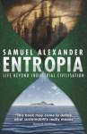 Entropia: Life Beyond Industrial Civilisation - Samuel Alexander