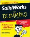 SolidWorks® For Dummies® - Greg Jankowski, Richard Doyle