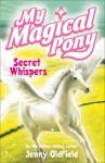 Secret Whispers - Jenny Oldfield, Gillian Martin