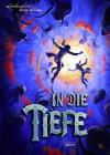 In Die Tiefe (Tunnel, #3) - Roderick Gordon, Brian Williams, Fritz Franca, Heinrich Koop