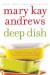 Deep Dish - Mary Kay Andrews