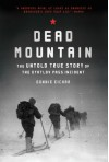Dead Mountain: The Untold True Story of the Dyatlov Pass Incident - Donnie Eichar