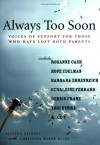 Always Too Soon: Voices of Support for Those Who Have Lost Both Parents - Allison Gilbert, Christina Baker Kline
