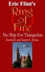 No Ship for Tranquebar (Ring of Fire Press Fiction) - Kevin H Evans, Karen C. Evans
