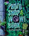 The Photoshop 4 Wow! Book with CDROM - Linnea Dayton, Jack Davis