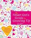 The Smart Girl's Guide To Growing Up - Anita Ganeri