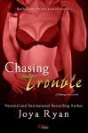 Chasing Trouble (a Chasing Love novel) (Entangled Brazen) - Joya Ryan