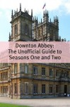 Downton Abbey: The Unofficial Guide to Seasons One and Two - TVcaps
