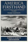 America Firsthand: Readings In American History - Robert D. Marcus, David Burner