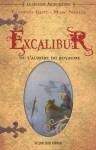 La Légende Arthurienne, Tome 1: Excalibur ou l'Aurore du Royaume (French Edition) - Claudine Glot, Marc Nagels