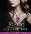 The Reckoning (Audio) - Kelley Armstrong, Cassandra Morris