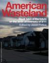 American Wasteland: Bleak Tales of the Future on the Tenth Anniversary of 9/11 - Jason Pettus, Ray Charbonneau, Lawrence Santoro, Delphine Pontvieux, Matthew Christman, Mark R. Brand, John Reed