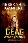 Dead Awakenings - Rebekah R. Ganiere