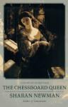The Chessboard Queen - Sharan Newman