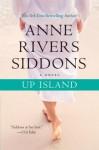 Up Island: A Novel - Anne Rivers Siddons