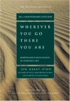 Wherever You Go, There You Are: Mindfulness Meditation in ... - Jon Kabat-Zinn