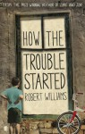 How the Trouble Started - Robert Williams