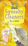 Squeaky Cleaners in a Hole! - Vivian French, Currey, Anna Currey