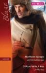 Mills & Boon : Blaze Duo/Northern Escape/Sealed With A Kiss - Jennifer LaBrecque, Jill Monroe