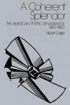 A Coherent Splendor: The American Poetic Renaissance, 1910 1950 - Albert Gelpi