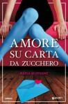 Amore su carta da zucchero (Italian Edition) - Maria Murnane, L. Maldera