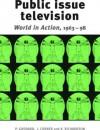 Public Issue Television: World in Action 1963-98 - Peter Goddard, John Corner, Kay Richardson