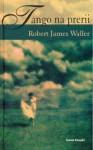 Tango na prerii - Robert James Waller