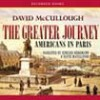 The Greater Journey: Americans in Paris - David McCullough