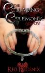 The Collaring Ceremony: His POV (Brie) - Red Phoenix