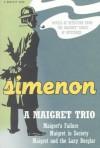 A Maigret Trio: Maigret's Failure, Maigret in Society, Maigret and the Lazy Burglar - Georges Simenon, Daphne Woodward, Robert Eglesfield