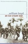 An Ice Cream War - William Boyd