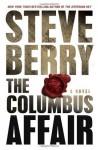 The Columbus Affair: A Novel - Steve Berry