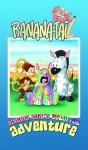 Banana Tails Colorful Adventure - Mark McKenna, Steve Akehurst, the 4th Armada