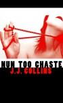 Nun Too Chaste - J.J. Collins