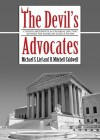 The Devil's Advocates: Greatest Closing Arguments in Criminal Law - Michael Lief, Gabrielle De Cuir, Mitchell Caldwell