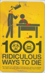 Death by Stupidity: The 1001 Most Ridiculous, Bizarre and Astonishingly Idiotic Ways People Have Kicked the Bucket - David Southwell, Matt Adams