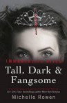 Tall, Dark and Fangsome - Michelle Rowen