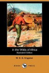 In the Wilds of Africa - W.H.G. Kingston