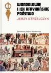 Wandalowie i ich afrykańskie państwo - Jerzy Strzelczyk