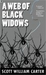 A Web of Black Widows - Scott William Carter