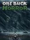 One Buck Horror: Volume Six - Christopher Hawkins, Jamie Lackey, Alex Shvartsman, Michael Matheson, Leslianne Wilder, Michael Wehunt, W.P. Johnson