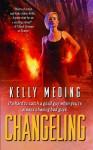 Changeling - Kelly Meding