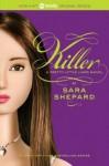 Killer (Pretty Little Liars #6) - Sara Shepard
