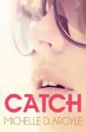 Catch - Michelle D. Argyle