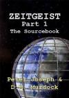 The ZEITGEIST Sourcebook, Part 1: The Greatest Story Ever Told - Peter Joseph, D.M. Murdock, Acharya S