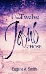 The Twelve Jesus Chose - Eugene Smith